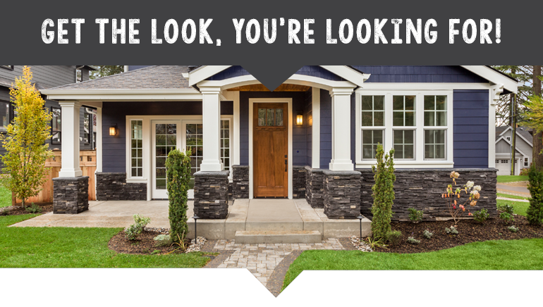 Image of a house with the saying get the look, you're looking for!