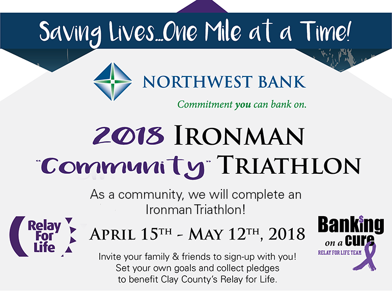 Saving Lives One Mile at at time; Northwest Bank Iron Man Community Triathlon. April 15 - may 12