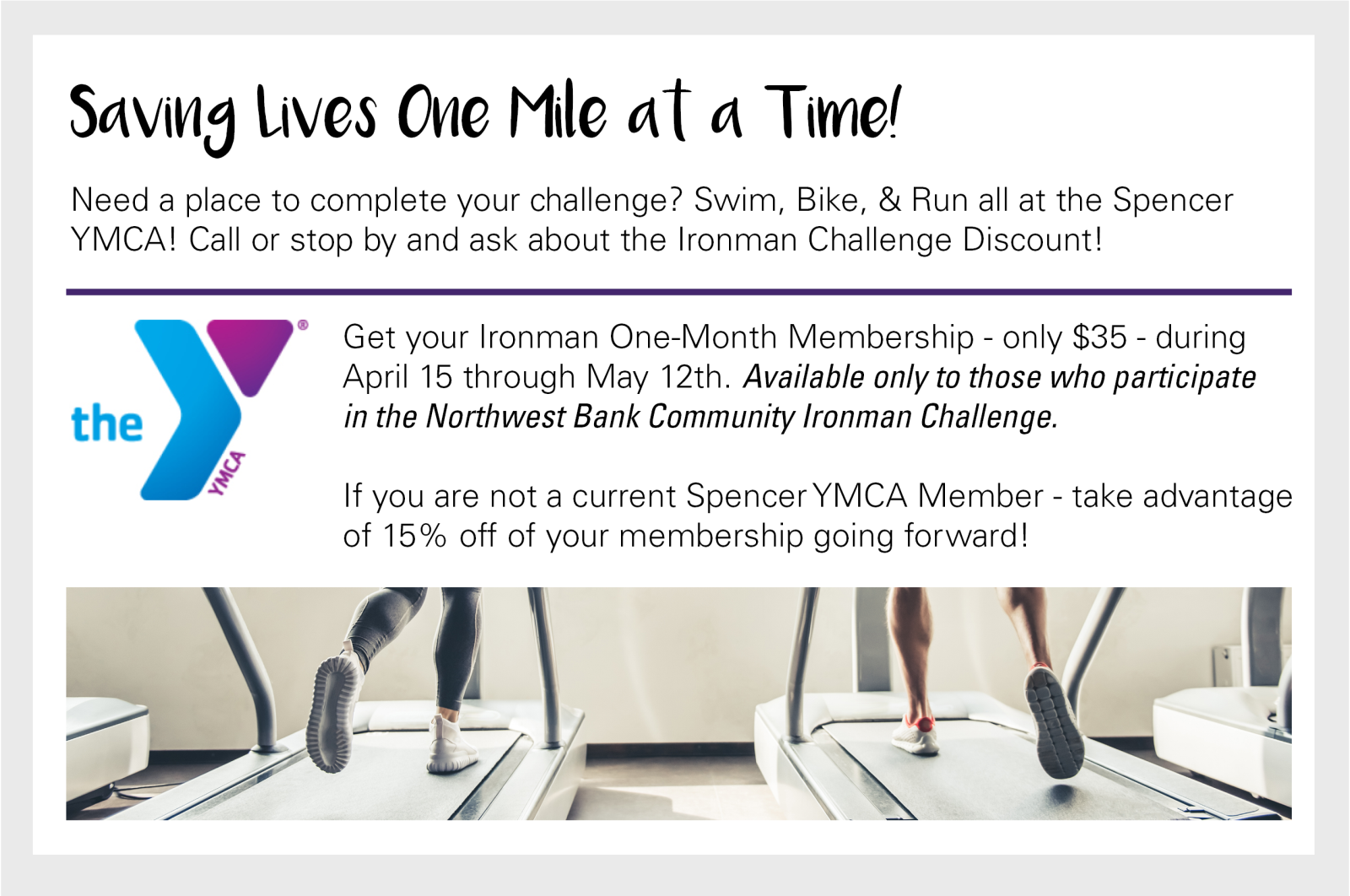 Call or stop by the spencer family YMCA and ask about the Ironman Challenge membership discount!