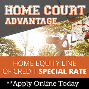 Home Court Advantage. Home Equity Line of Credit Special Rate. ** Apply Online Today