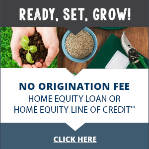 Click here for more information about our no origination fee home equity loan or line of credit.