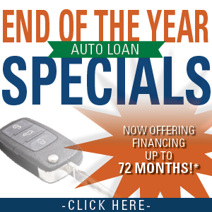 End of the Year Auto Loan Specials with financing options up to 72 months.Click here.