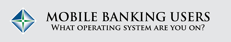 Image of Northwest Bank logo stating mobile banking users, what operating browser are you on?