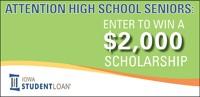 Image stating attention high school seniors enter to win a $2,000 scholarship from Iowa Student Loan