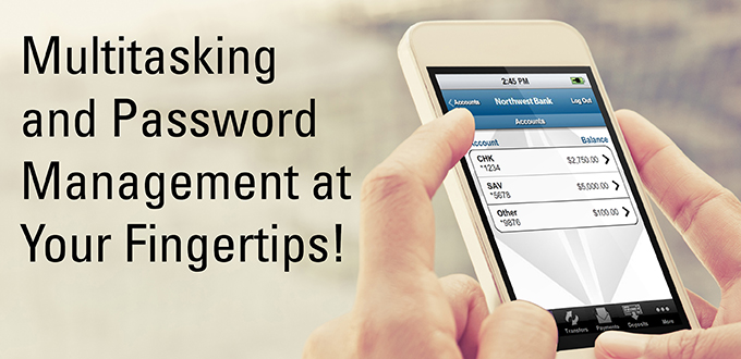 image of multitasking and password management at your fingertips