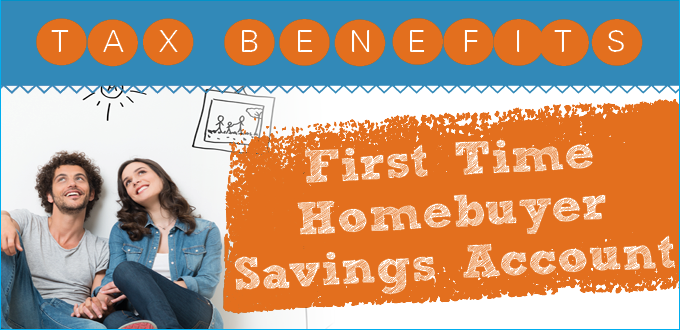 receive tax benefits with our first time homebuyer savings account