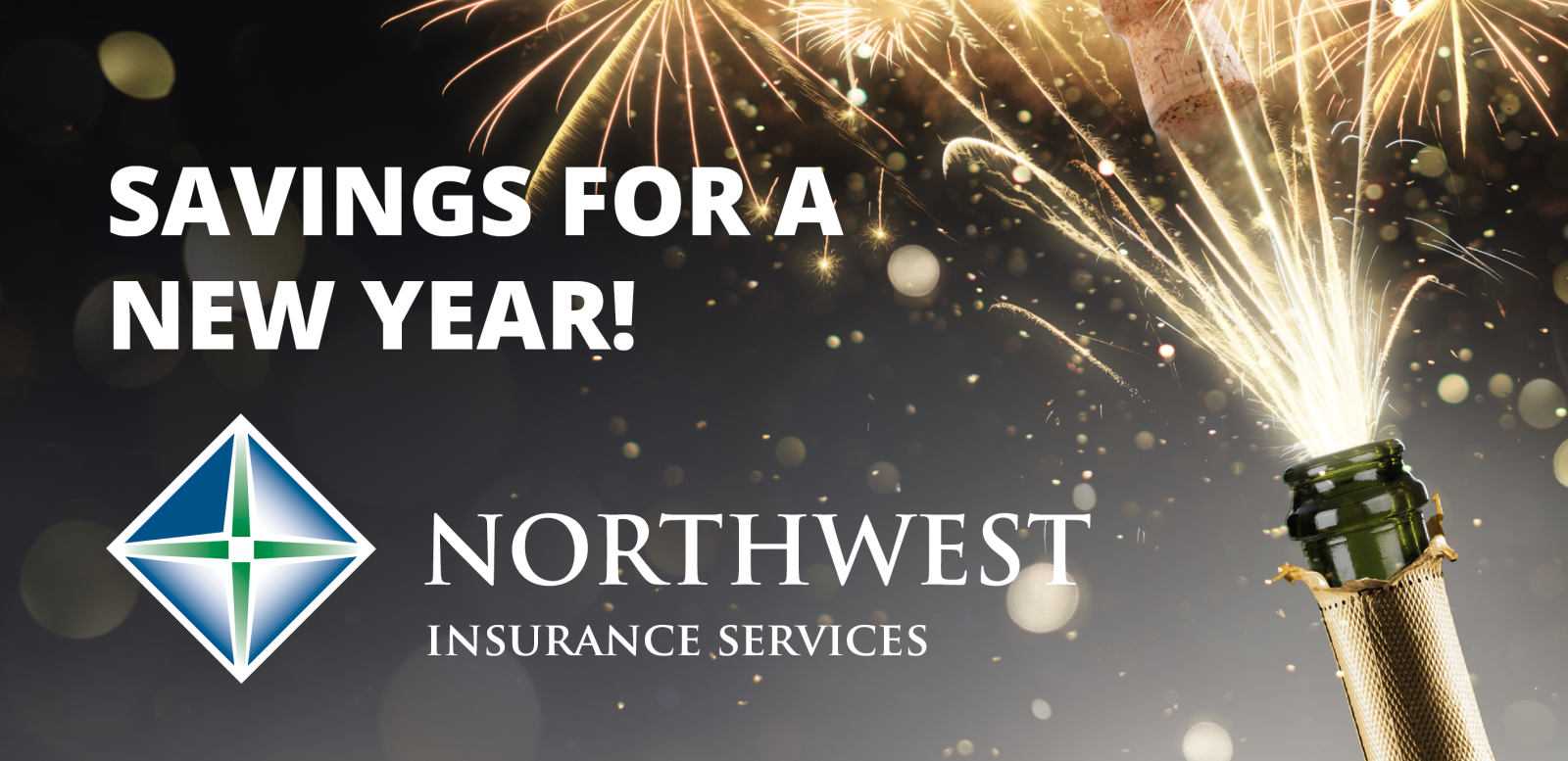 Image of new years eve saying savings for a new year! Image Northwest Insurance Services Logo.