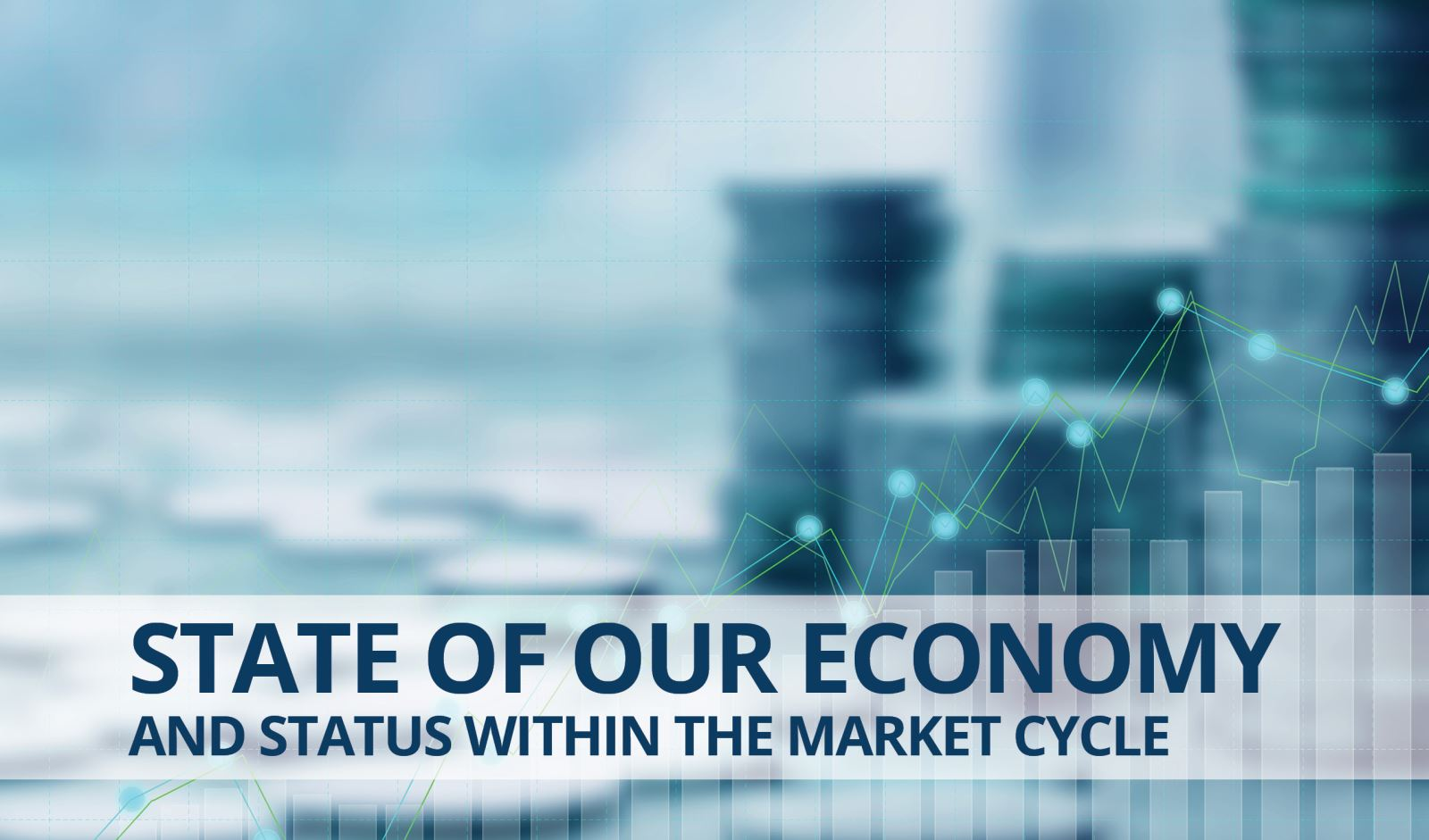 State of our Economy and Status within the Market Cycle - State of ...