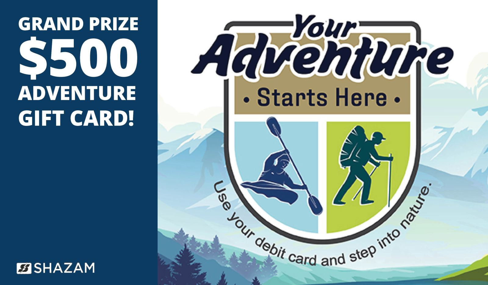 Your Adventure Starts Here Grand prize $500 Adventure Gift Card