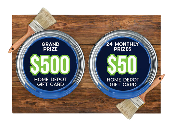Grand Prize $500 Home Depot Gift Card / 24 monthly prizes $50 home depot gift cards