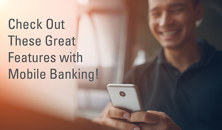 Image of a man using a mobile phone and text stating check out these great features with mobile bank