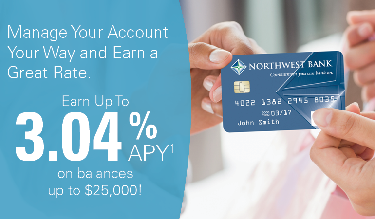 Manage your account your way and earn a great rate. Earn up to 3 percent APY on balances up to $25,000