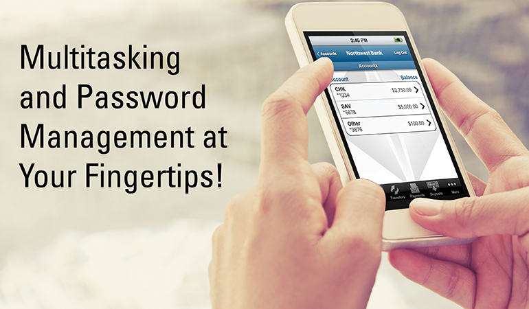 Image of mobile banking stating multitasking and password management at your fingertips