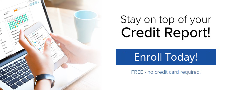 Image of stay on top of your credit report. enroll today.