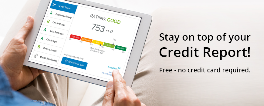 Image of credit report. Stay on top of your credit report. Now Available!